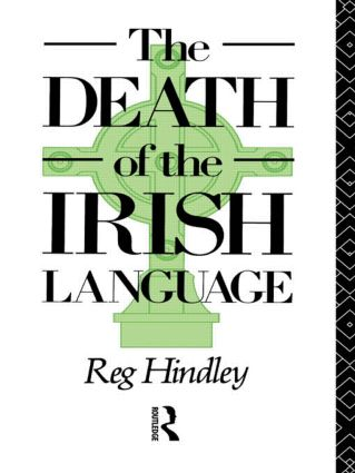 The Death of the Irish Language: 1st Edition (Paperback) book cover