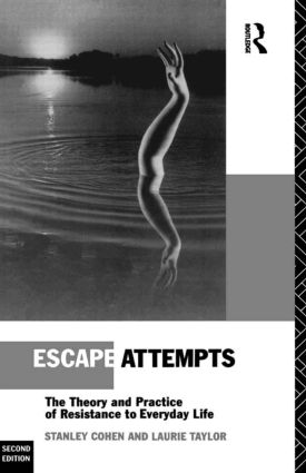 Escape Attempts: The Theory and Practice of Resistance in Everyday Life, 2nd Edition (Paperback) book cover