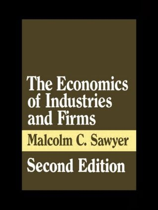 The Economics of Industries and Firms