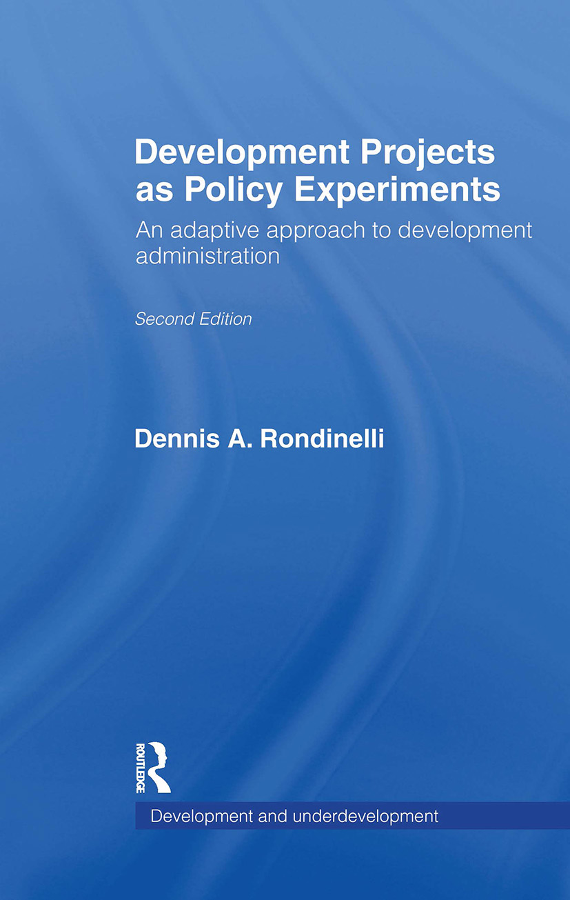Development Projects as Policy Experiments: An Adaptive Approach to Development Administration, 1st Edition (Paperback) book cover