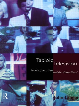 Tabloid Television: Popular Journalism and the 'Other News' book cover