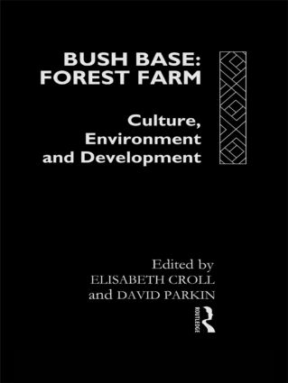 Bush Base, Forest Farm: Culture, Environment, and Development (Paperback) book cover