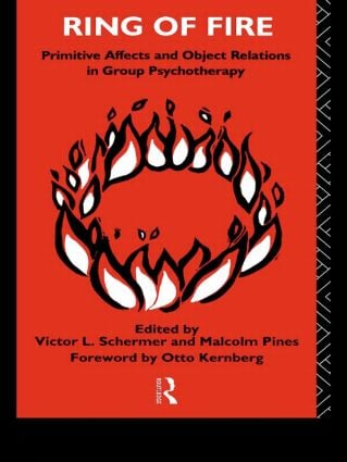 Ring of Fire: Primitive affects and object relations in group Psychotherapy book cover