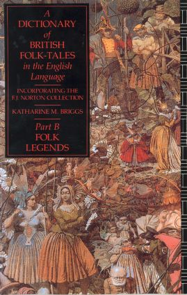 A Dictionary of British Folk-Tales in the English Language Part B: Folk Legends (Paperback) book cover