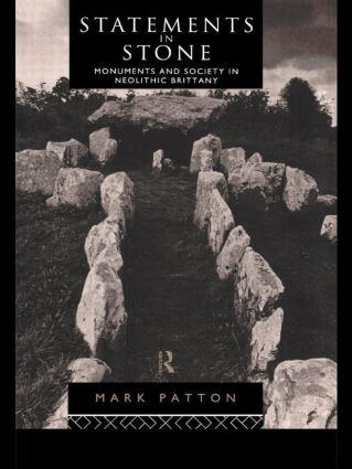 Statements in Stone: Monuments and Society in Neolithic Brittany, 1st Edition (Hardback) book cover