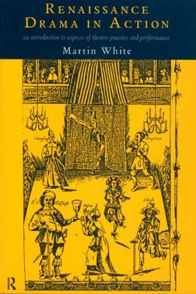 Renaissance Drama in Action: 1st Edition (e-Book) book cover