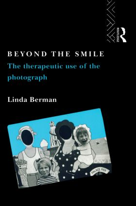 Beyond the Smile: The Therapeutic Use of the Photograph: 1st Edition (Paperback) book cover