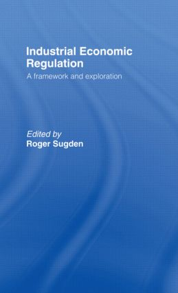 Industrial Economic Regulation: A Framework and Exploration, 1st Edition (Paperback) book cover