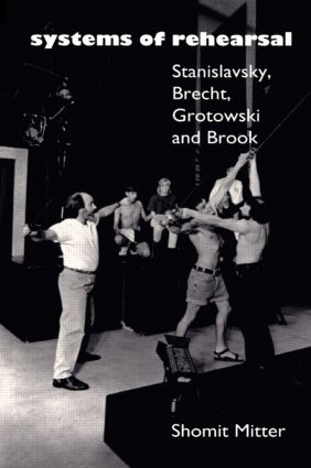 Systems of Rehearsal: Stanislavsky, Brecht, Grotowski, and Brook, 1st Edition (Paperback) book cover