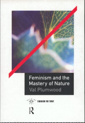 Feminism and the Mastery of Nature book cover