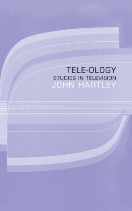 Tele-ology: Studies in Television, 1st Edition (Hardback) book cover
