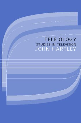 Tele-ology: Studies in Television, 1st Edition (e-Book) book cover
