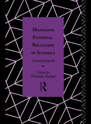 Managing External Relations in Schools: A Practical Guide, 1st Edition (Paperback) book cover