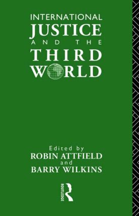 International Justice and the Third World: Studies in the Philosophy of Development, 1st Edition (Paperback) book cover