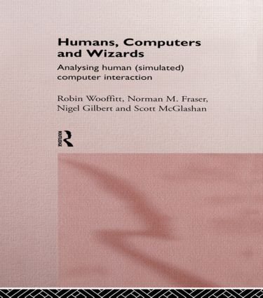 Humans, Computers and Wizards: Human (Simulated) Computer Interaction, 1st Edition (Hardback) book cover