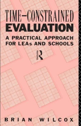 Time-Constrained Evaluation: A Practical Approach for LEAs and Schools, 1st Edition (Paperback) book cover