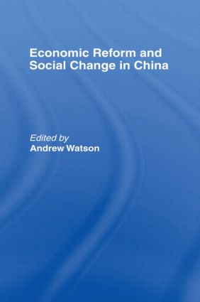 Economic Reform and Social Change in China: 1st Edition (Hardback) book cover