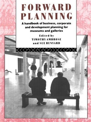Forward Planning: A Basic Guide for Museums, Galleries and Heritage Organizations book cover
