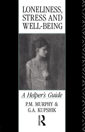 Loneliness, Stress and Well-Being: A Helper's Guide, 1st Edition (Paperback) book cover