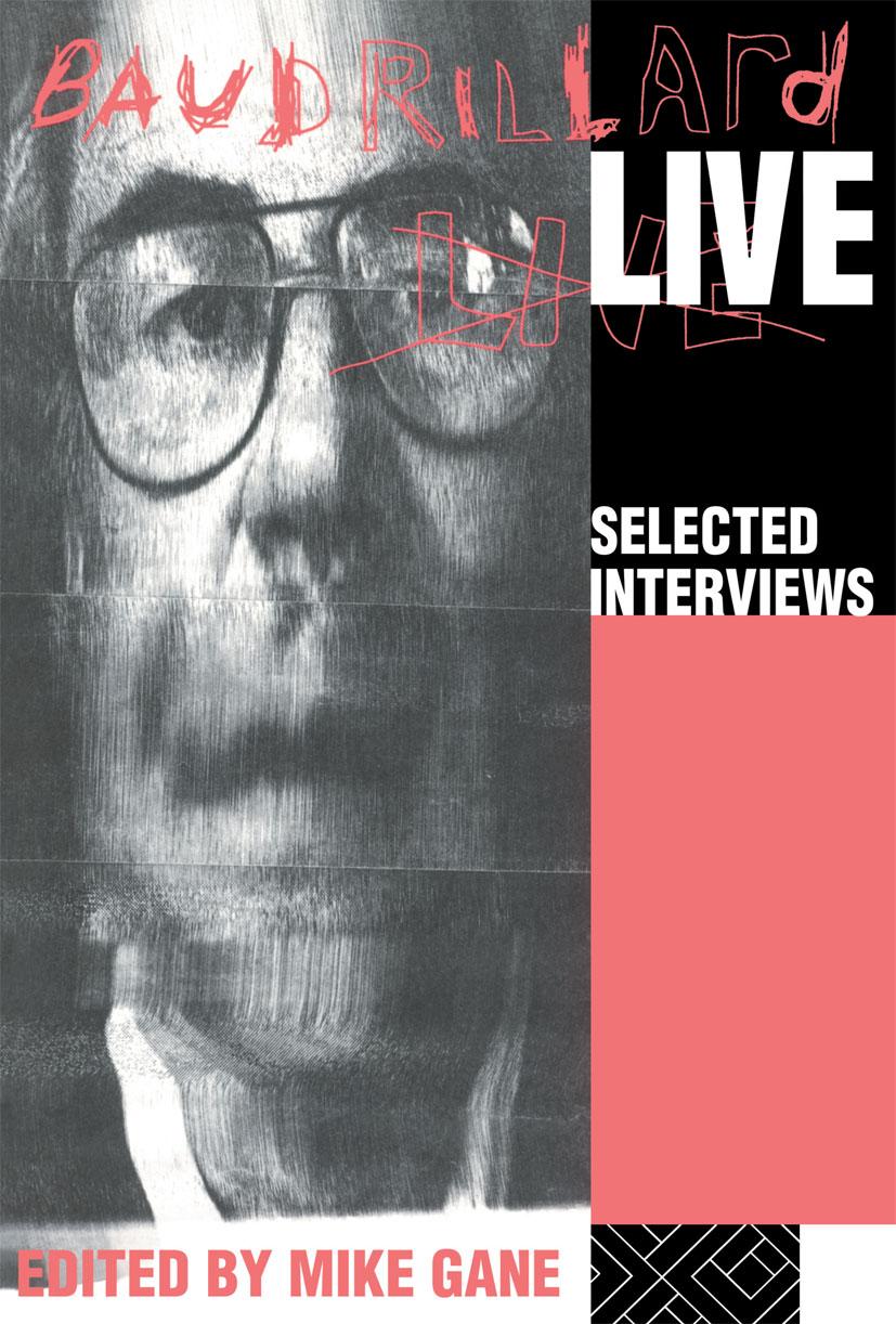 Baudrillard Live: Selected Interviews (Paperback) book cover
