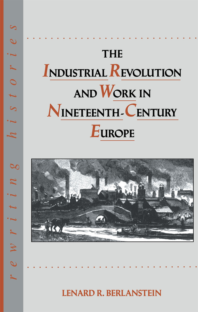 The Industrial Revolution and Work in Nineteenth Century Europe: 1st Edition (Paperback) book cover