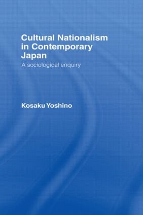 Cultural Nationalism in Contemporary Japan: A Sociological Enquiry (Hardback) book cover