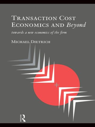 Transaction Cost Economics and Beyond: Toward a New Economics of the Firm, 1st Edition (Hardback) book cover