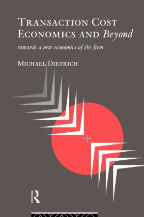 Transaction Cost Economics and Beyond: Toward a New Economics of the Firm, 1st Edition (e-Book) book cover