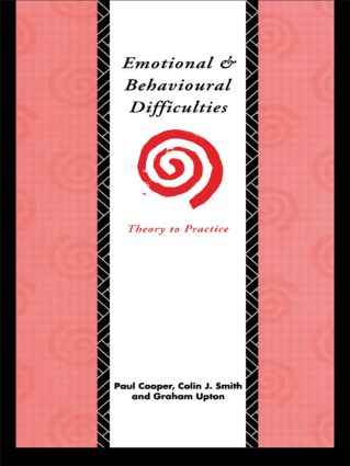 Emotional and Behavioural Difficulties: Theory to Practice (Paperback) book cover