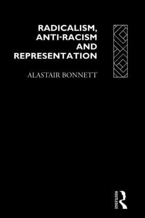 Radicalism, Anti-Racism and Representation: 1st Edition (Hardback) book cover