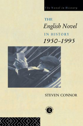 The English Novel in History, 1950 to the Present: 1st Edition (Paperback) book cover