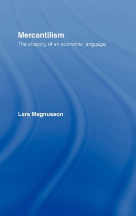 Mercantilism: The Shaping of an Economic Language (Hardback) book cover