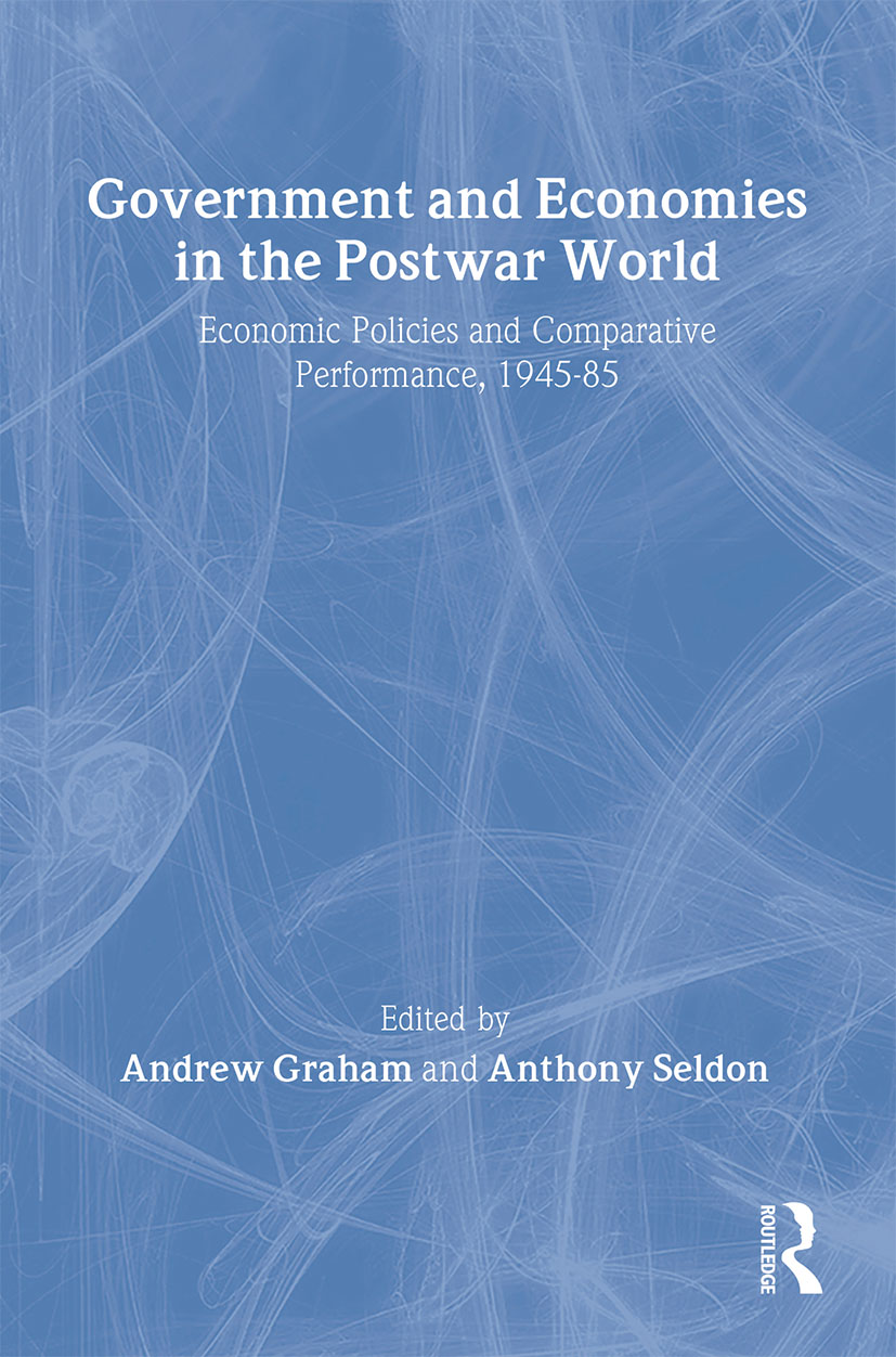 Government and Economies in the Postwar World: Economic Policies and Comparative Performance, 1945-85 (Paperback) book cover