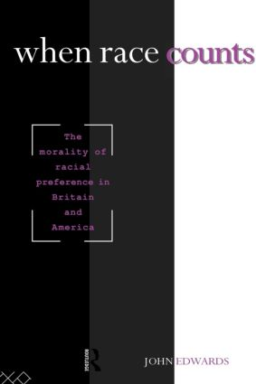 When Race Counts: The Morality of Racial Preference in Britain and America (Paperback) book cover