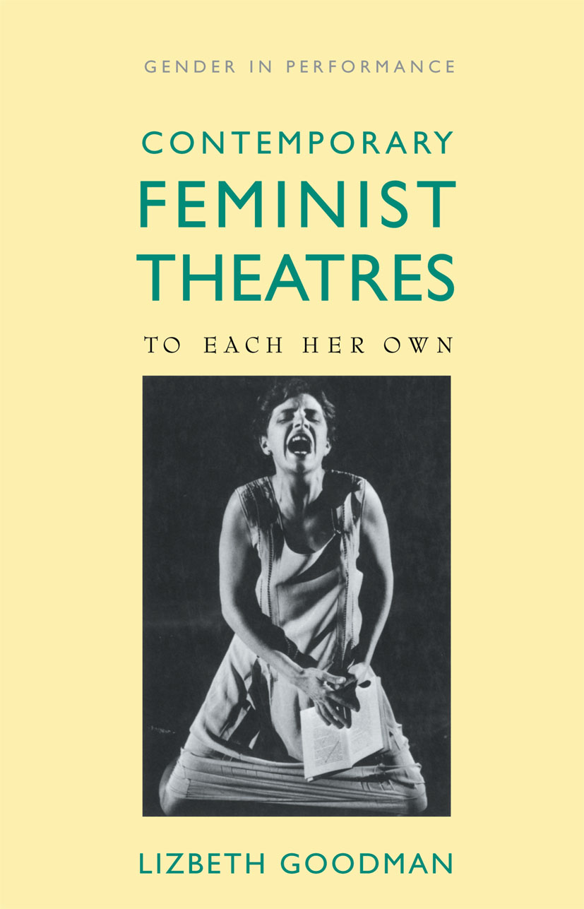 Contemporary Feminist Theatres: To Each Her Own book cover