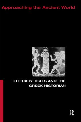 Literary Texts and the Greek Historian: 1st Edition (Paperback) book cover