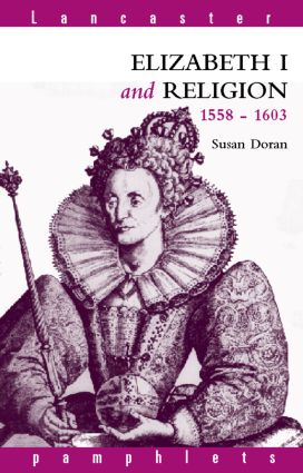 Elizabeth I and Religion 1558-1603: 1st Edition (Paperback) book cover
