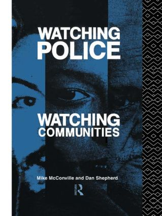 Watching Police, Watching Communities: 1st Edition (Paperback) book cover