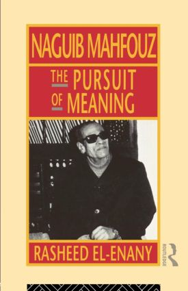 Naguib Mahfouz: The Pursuit of Meaning, 1st Edition (Paperback) book cover