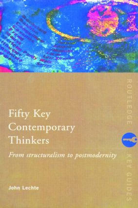 Fifty Key Contemporary Thinkers: From Structuralism to Postmodernity book cover