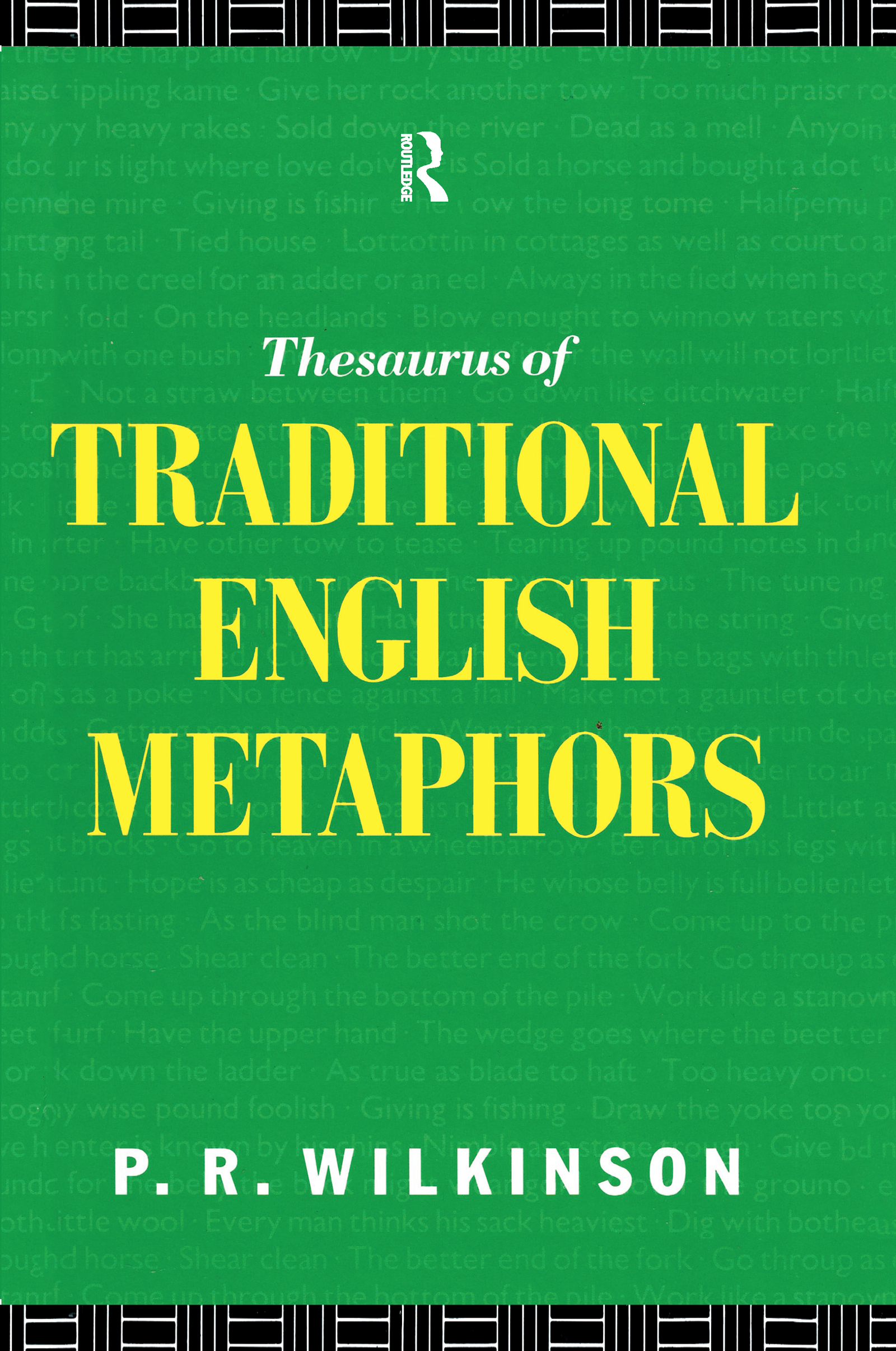 A Thesaurus of Traditional English Metaphors