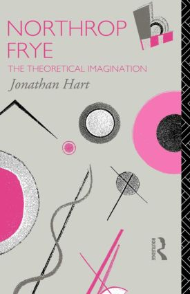Northrop Frye: The Theoretical Imagination, 1st Edition (Paperback) book cover