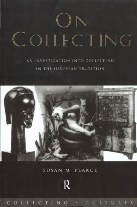 On Collecting: An Investigation into Collecting in the European Tradition book cover
