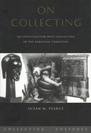 On Collecting: An Investigation into Collecting in the European Tradition, 1st Edition (Paperback) book cover
