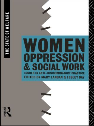 Women, Oppression and Social Work: Issues in Anti-Discriminatory Practice, 1st Edition (Paperback) book cover