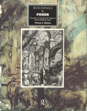 Buildings and Power: Freedom and Control in the Origin of Modern Building Types (Paperback) book cover