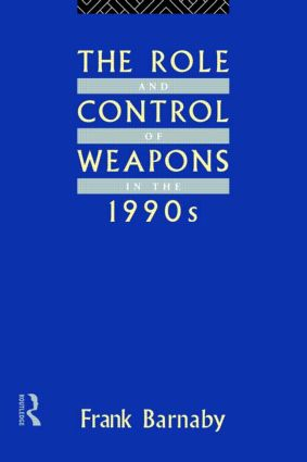 The Role and Control of Weapons in the 1990s book cover
