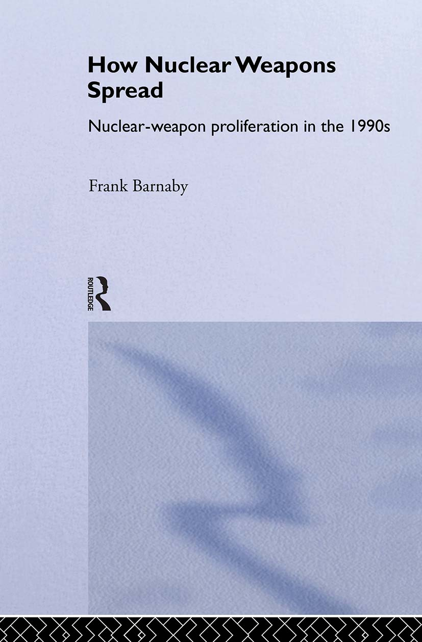 How Nuclear Weapons Spread: Nuclear-Weapon Proliferation in the 1990s, 1st Edition (Paperback) book cover