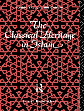 The Classical Heritage in Islam (Paperback) book cover