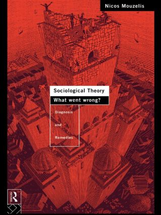 Sociological Theory: What went Wrong?